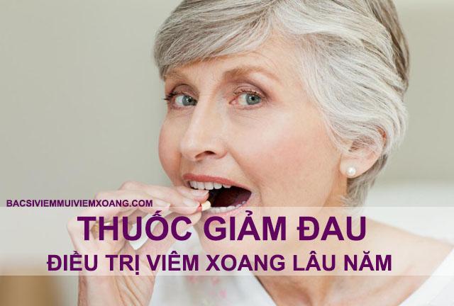 Thuốc giảm đau chữa bệnh viêm xoang mũi lâu năm