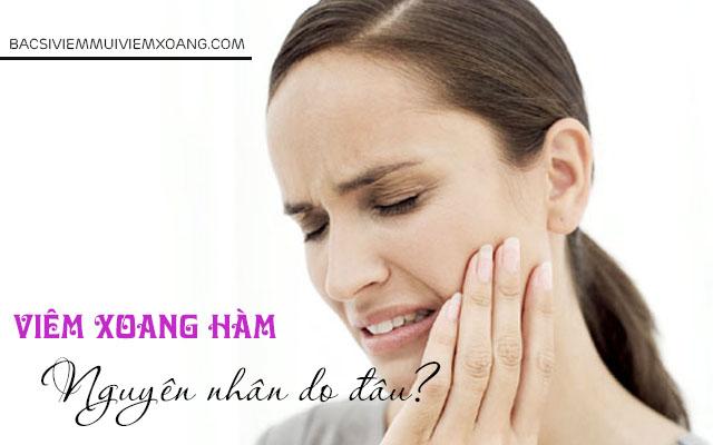 Nguyên nhân viêm xoang hàm