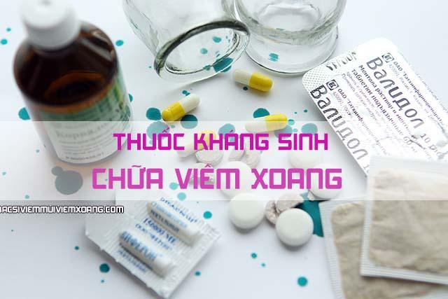 Thuốc kháng sinh chữa viêm xoang