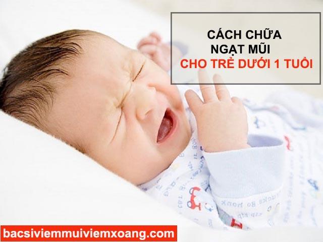 Cách chữa ngạt mũi cho trẻ dưới 1 tuổi - chữa nghẹt mũi cho trẻ 2 tháng tuổi