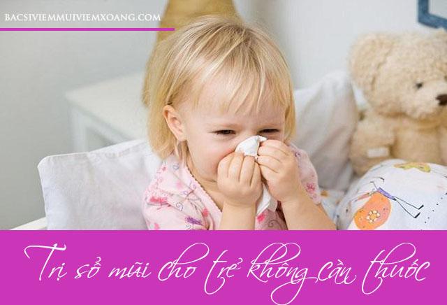 Trị sổ mũi cho bé không cần dùng thuốc