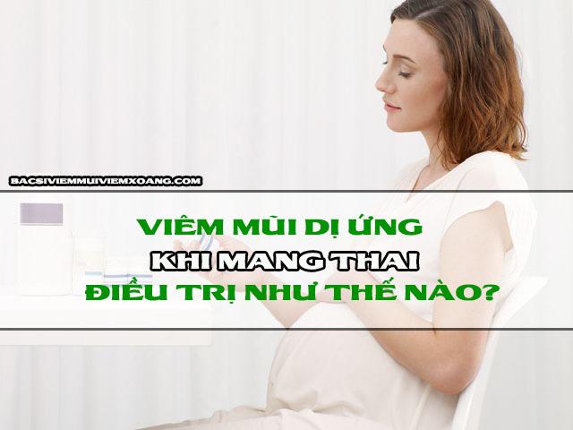Bị viêm mũi dị ứng khi mang thai