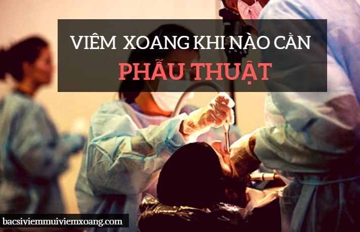 Khi nào cần phẫu thuật chữa viêm xoang?
