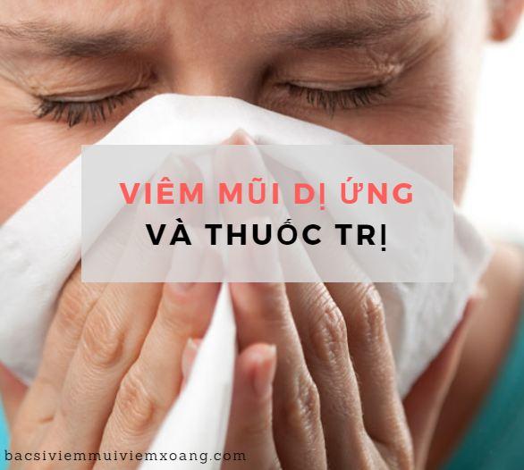 Viem mui di ung, Viêm mũi dị ứng và thuốc trị