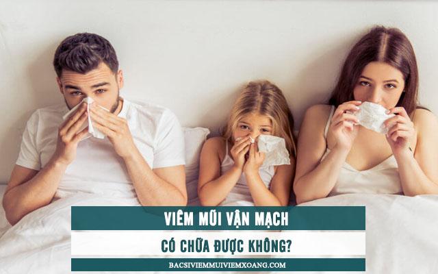Viêm mũi vận mạch có chữa được không?