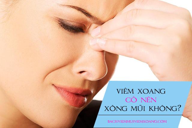 Viêm xoang có nên xông mũi không?