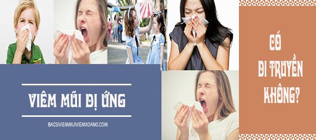 Bệnh viêm mũi dị ứng có di truyền không?
