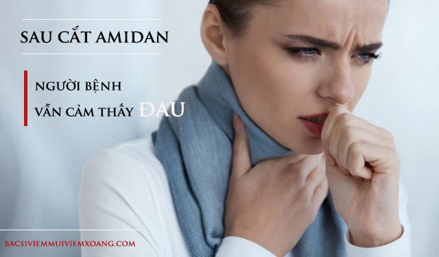 Cắt amidan có bị đau không?