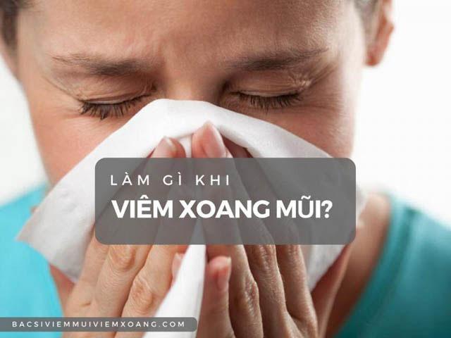 Làm gì khi bị viêm xoang mũi?