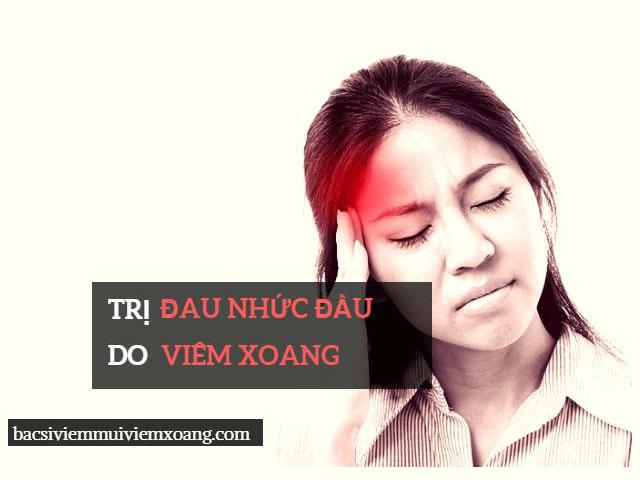 Cách trị đau nhức đầu do viêm xoang