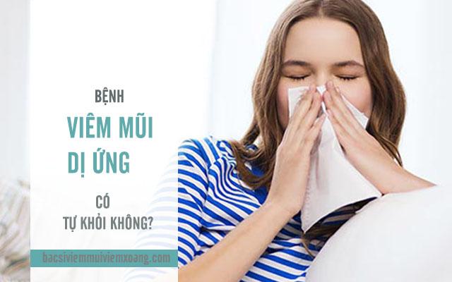 Bệnh viêm mũi dị ứng tự khỏi