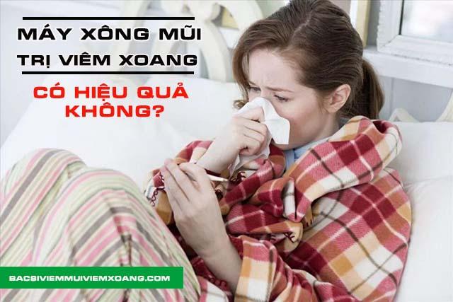 Máy xông mũi trị viêm xoang có hiệu quả không? - máy xông mũi viêm xoang