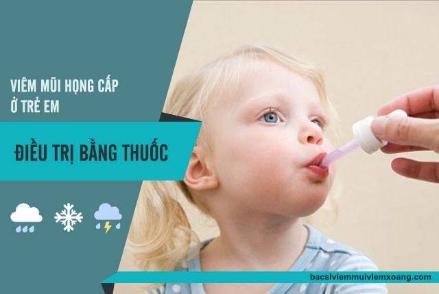 Điều trị viêm mũi họng cấp ở trẻ