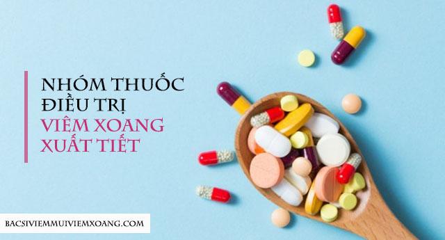 Thuốc điều trị viêm xoang xuất tiết - viêm mũi xoang xuất tiết bội nhiễm