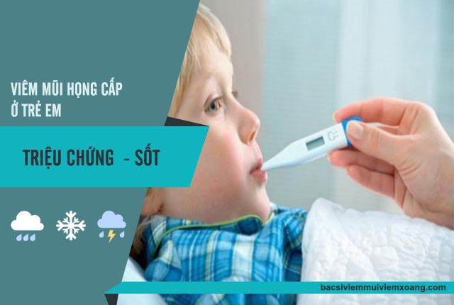 Triệu chứng bệnh viêm mũi họng cấp ở trẻ em
