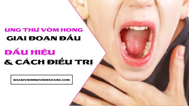 Ung thư vòm họng giai đoạn đầu và cách điều trị - biểu hiện ung thư vòm họng giai đoạn 1