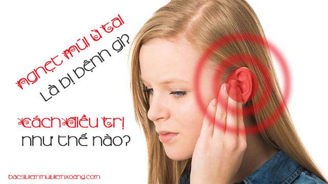 Nghẹt mũi gây ù tai là bệnh gì?