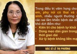 Bác sĩ Lê Phương chia sẻ sai lầm trong điều trị